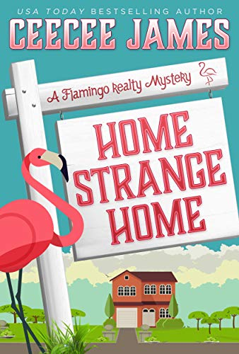 Home Strange Home (A Flamingo Realty Mystery Book ()