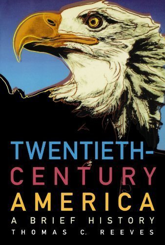 Download Twentieth-Century America: A Brief History by Reeves, Thomas C. Published by Oxford University Press, USA Later Printing edition (2000) Paperback pdf epub