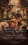 """Victoria Brownlee, """"Biblical Readings and Literary Writings in Early Modern England, 1558-1625"""" (Oxford UP, 2018)"""