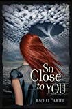 So Close to You