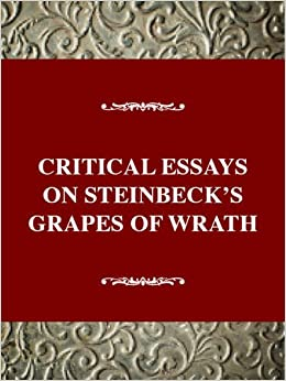 com critical essays on steinbeck s grapes of wrath john  com critical essays on steinbeck s grapes of wrath john steinbeck s grapes of wrath critical essays on american literature series
