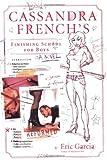 Cassandra French's Finishing School for Boys, Eric Garcia, 0060730315