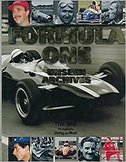 Formula One: Unseen Archives: Tim Hill: 9780752556635: Amazon com: Books