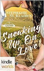 St. Helena Vineyard Series: Sneaking Up On Love (Kindle Worlds Novella)