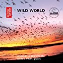 Wild World: A Journey in Sound to the World's Wildest Places Audiobook by  The British Library Publishing Division