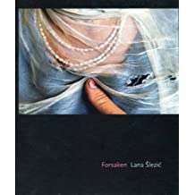 Lana Slezic: Forsaken by Lana Slezic (2009-10-19)