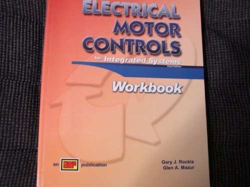 Electrical Motor Controls F/Integrated Systems 3rd Edition: Workbook
