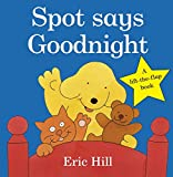 img - for Spot Says Goodnight (Fun with Spot) book / textbook / text book