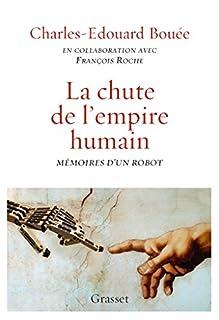 La chute de l'Empire humain : mémoires d'un robot