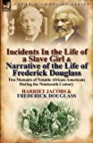 img - for Incidents in the Life of a Slave Girl & Narrative of the Life of Frederick Douglass: Two Memoirs of Notable African-Americans During the Nineteenth Century book / textbook / text book