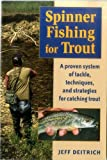 Spinner Fishing For Trout: A Proven System of Tackle, Techniques, and Strategies for Catching Trout