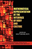Mathematical Representation at the Interface of Body and Culture, Wolff-Michael Roth, 160752130X