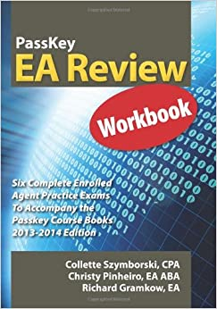 PassKey EA Review Workbook: Six Complete Enrolled Agent Practice Exams 2013-2014 Edition