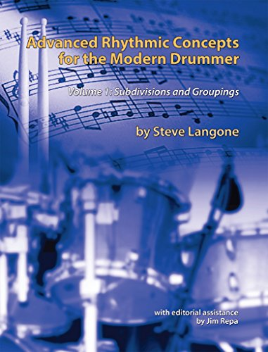 Advanced rhythmic concepts for the modern drummer volume 1 advanced rhythmic concepts for the modern drummer volume 1 subdivisions and groupings by fandeluxe Choice Image