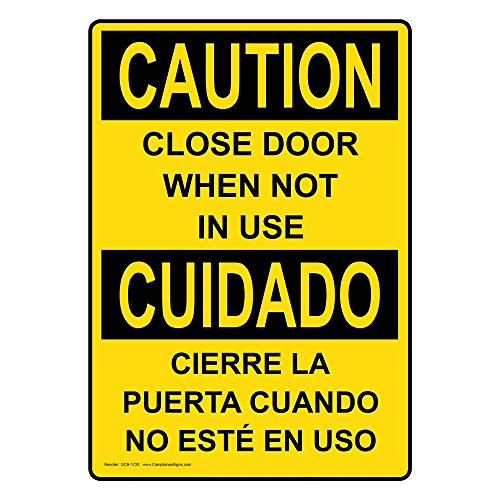 ComplianceSigns Vertical Plastic OSHA CAUTION Close Door When Not In Use Bilingual Sign, 10 X 7 in. with English + Spanish Text, (Close Door Spanish)