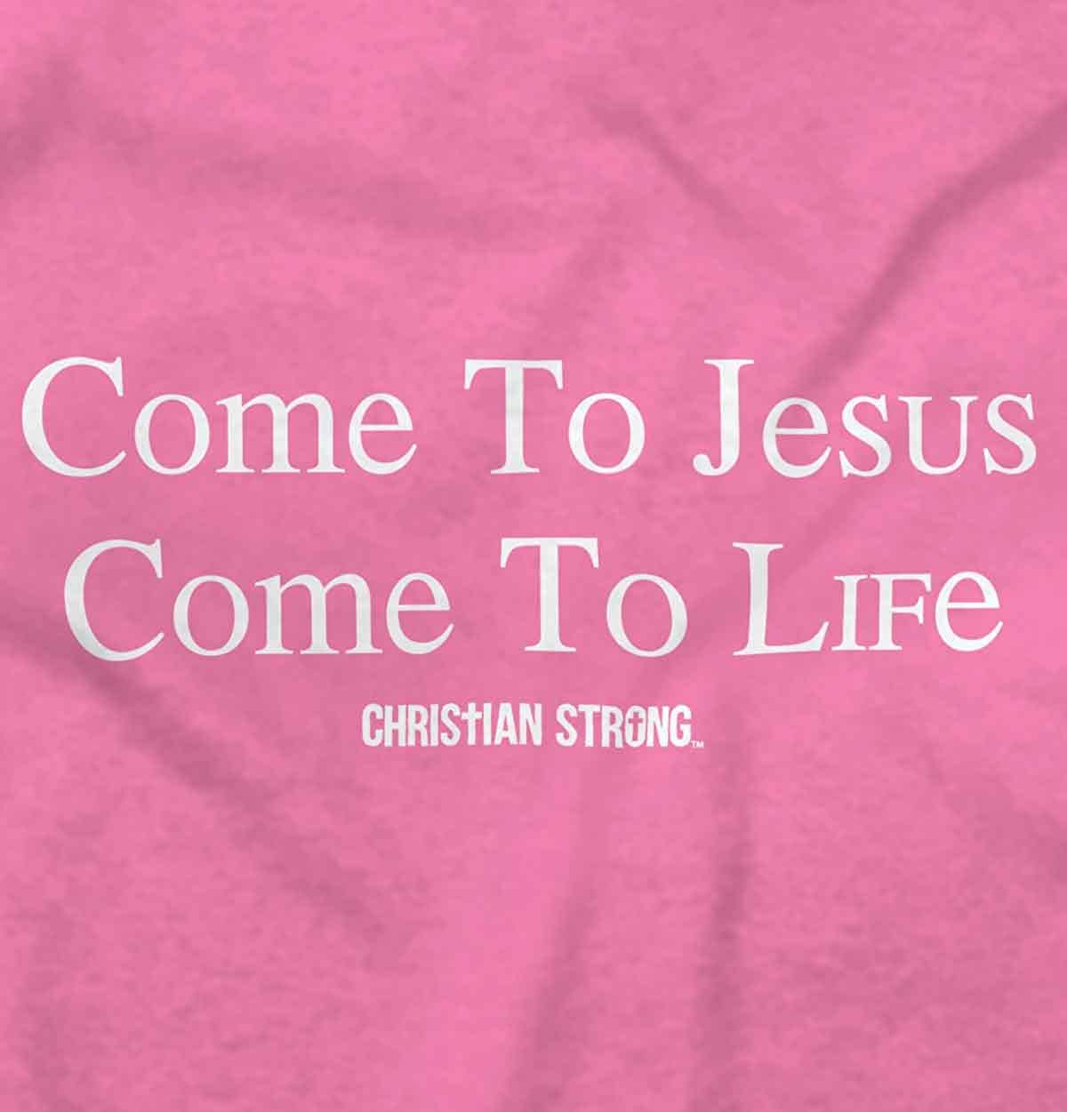 Come to Jesus Come to Life Christian God Religious Blessed Junior ...