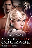Marked by Courage: Vampire Shifter Romance (Blood Red Series Book 3)