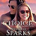 The Choice Hörbuch von Nicholas Sparks Gesprochen von: Holter Graham