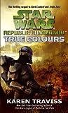 Star Wars Republic Commando: True Colours: True Colours v. 3 (Star Wars Republic Commando 3)