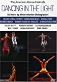Dancing in the Light: Six Dance Compositions By African American Choreographers /  Asadata Dafora, Katherine Dunham, Pearl Primus, Talley Beatty, Donald McKayle, Bill T. Jones