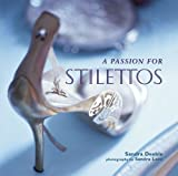 A Passion for Stilettos, Sandra Deeble, 1845972627
