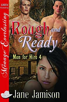 Rough and Ready [Men for Hire 4] (Siren Publishing Menage Everlasting) by [Jamison, Jane]
