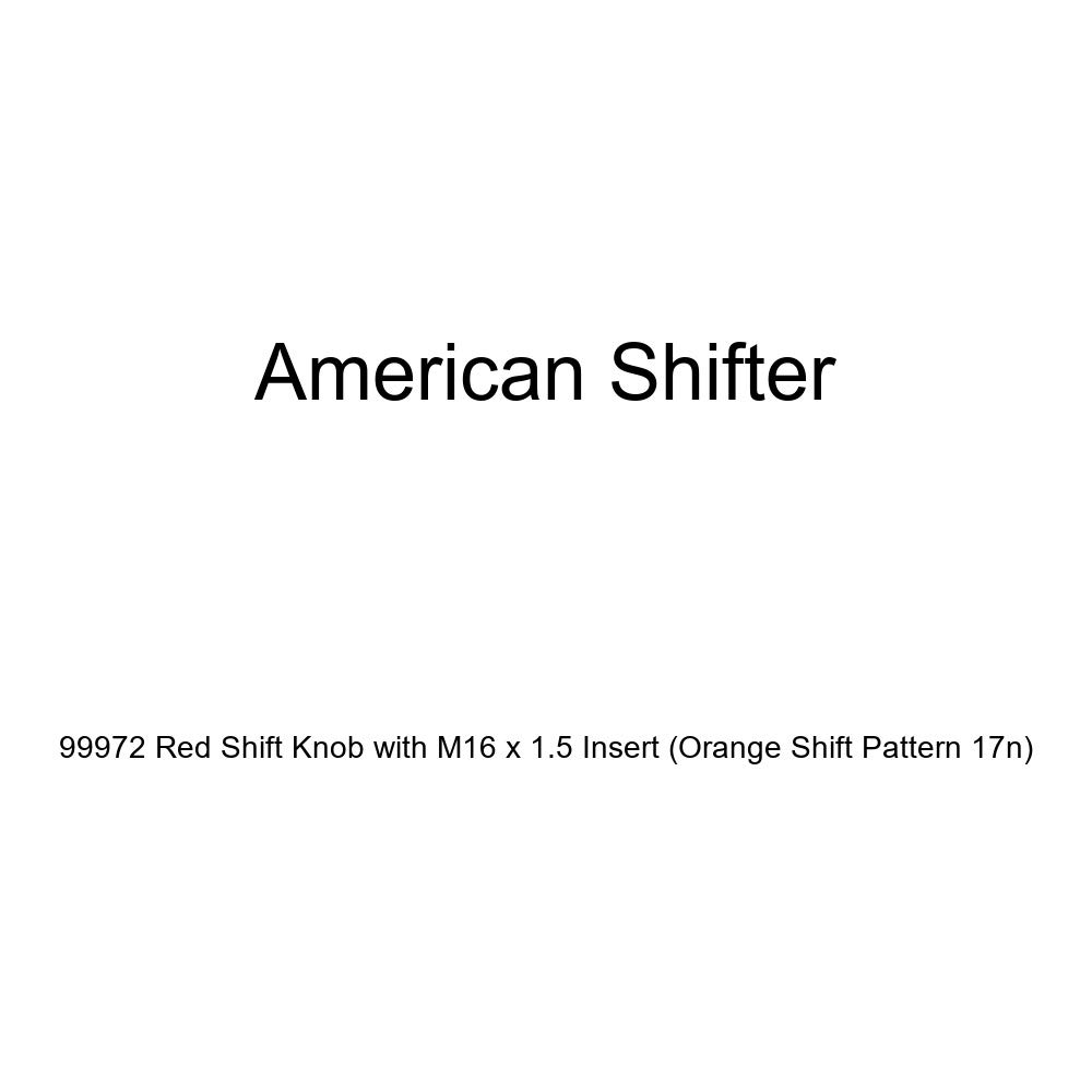 Orange Shift Pattern 17n American Shifter 99972 Red Shift Knob with M16 x 1.5 Insert