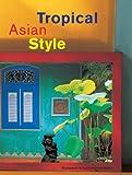 Tropical Asian Style, William Warren, 0794603998