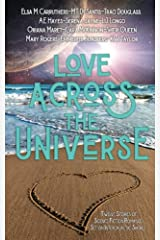 Love Across the Universe: Twelve Stories of Science Fiction Romance Set on Intergalactic Shores Paperback