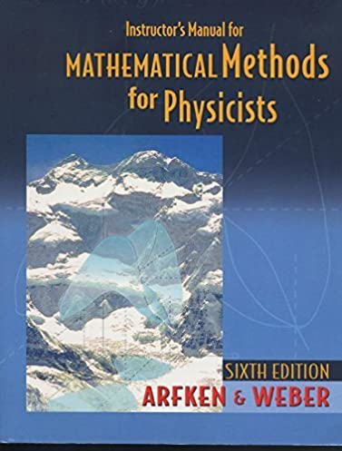 amazon com mathematical methods for physicists instructor s manual rh amazon com arfken solutions manual 6th edition pdf arfken solutions manual 5th edition pdf