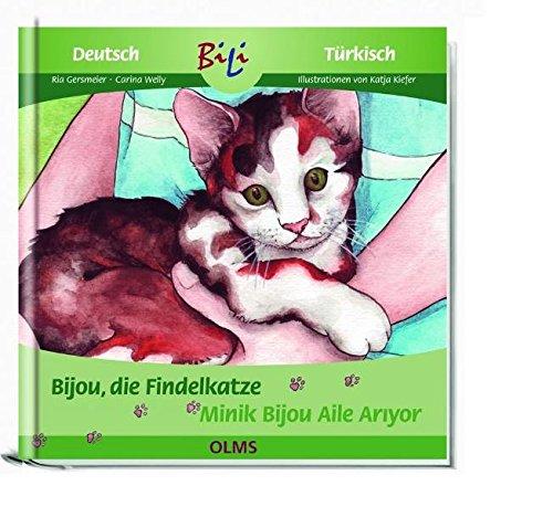 Bijou, die Findelkatze / Minik Bijou Aile Aryor: Deutsch-türkische Ausgabe (Kollektion Olms junior)