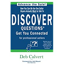 DISCOVER Questions™ Get You Connected: for Professional Sellers