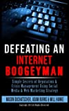 img - for Defeating an Internet Boogeyman: Simple Secrets of Reputation & Crisis Management Using Social Media & Web Marketing Strategy (How to Make Money ... Media & Web Marketing Strategy) (Volume 2) book / textbook / text book