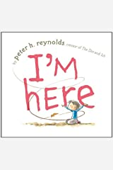 I'm Here by Peter H. Reynolds(2011-08-16) Hardcover