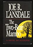 The Two-Bear Mambo, Joe R. Lansdale, 089296491X