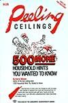 Peeling Ceilings 500 More!: Household...