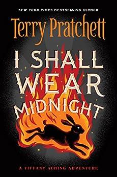 I Shall Wear Midnight (Discworld Book 38) by [Pratchett, Terry]