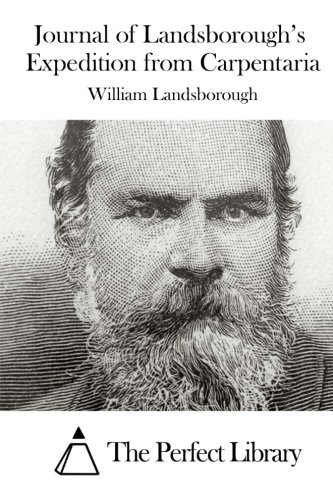 Download Journal of Landsborough's Expedition from Carpentaria (Perfect Library) pdf epub