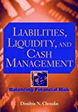 img - for Liabilities, Liquidity, and Cash Management: Balancing Financial Risks book / textbook / text book