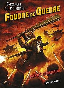 Chroniques du Grimnoir, tome 3 : Foudre de guerre  par Correia