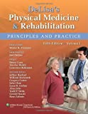 DeLisa's Physical Medicine and Rehabilitation: Principles and Practice, Two Volume Set (Fifth, North American Edition, Two ) [Hardcover]