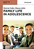 Family Life in Adolescence, Noller, Patricia and Atkin, Sharon, 3110402483