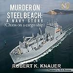 Murder on Steel Beach: A Navy Story | Robert K. Knauer