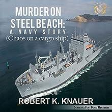 Murder on Steel Beach: A Navy Story Audiobook by Robert K. Knauer Narrated by Rich Brennan