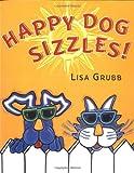 Happy Dog Sizzles!, Lisa Grubb, 0399241930