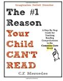 Imagination Deficit Disorder: the #1 Reason Your Child Can't Read, C. Mercedes, 1495230082