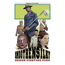 Smoothen Silky:  Demon Fighting Pimp (Grindhouse Chronicles Book 1)