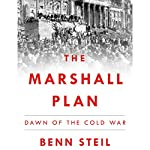 The Marshall Plan: Dawn of the Cold War | Benn Steil