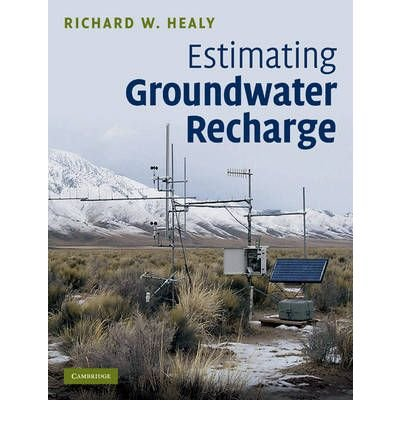 [ [ [ Estimating Groundwater Recharge [ ESTIMATING GROUNDWATER RECHARGE BY Healy, Richard W. ( Author ) Dec-01-2010[ ESTIMATING GROUNDWATER RECHARGE [ ESTIMATING GROUNDWATER RECHARGE BY HEALY, RICHARD W. ( AUTHOR ) DEC-01-2010 ] By Healy, Richard W. ( Author )Dec-01-2010 Hardcover
