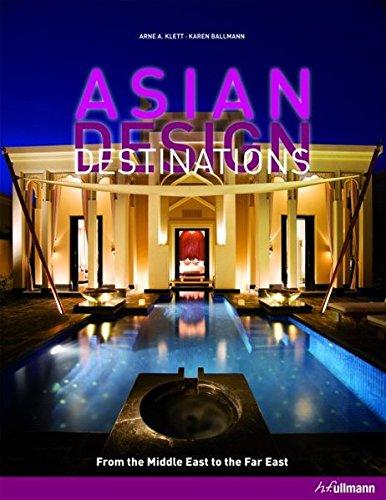 Asian Design Destinations: From the Middle East to the Far East (Englisch) Gebundenes Buch – 6. September 2010 Arne Klett Karen Ballmann h.f.ullmann publishing 3833156252